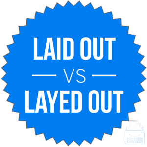 laid out versus layed out