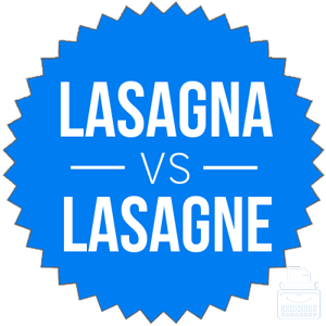 lasagna versus lasagne