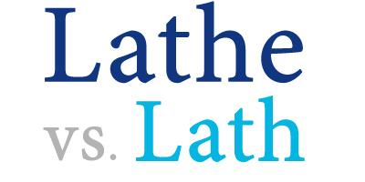 lath versus lathe