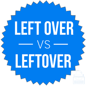 left over versus leftover