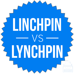 lynchpin versus linchpin