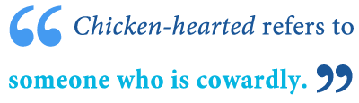 meaning of chicken hearted