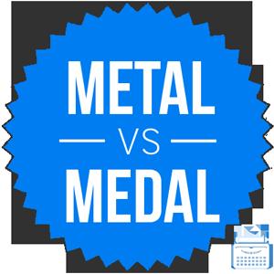 metal versus medal