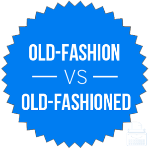 old fashion versus old fashioned