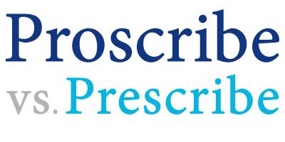 proscribe versus prescribe