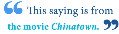 quotes about Chinatown