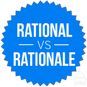 rational versus rationale