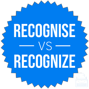 recognise versus recognize
