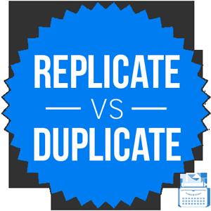 replicate versus duplicate