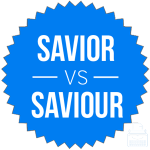 saviour versus savior