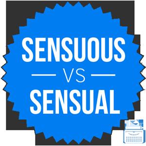 sensuous versus sensual