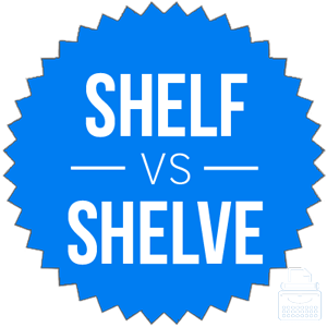 Shelf Or Shelve Whats The Difference