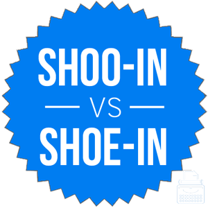 shoo in versus shoe in