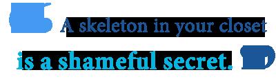 skeleton-in-the-closet-idiom