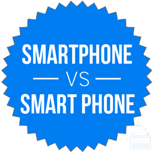 smartphone versus smart phone