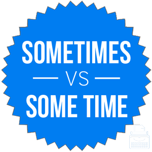 sometimes versus some times
