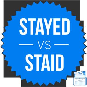 stayed versus staid