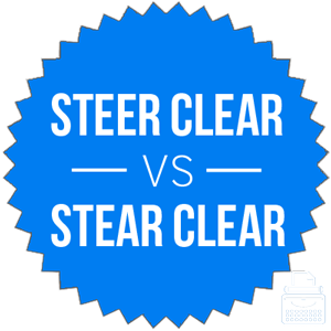 Stear clear or steer clear