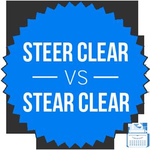 stear clear versus steer clear