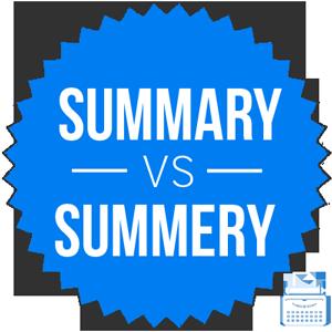 summery versus summary