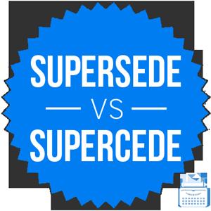 supercede versus supersede