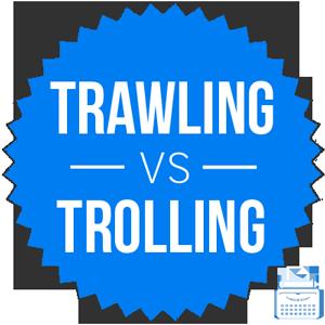 trawling versus trolling