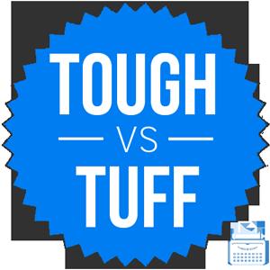 tuff versus tough