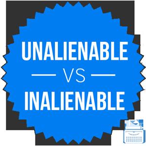 unalienable versus inalienable