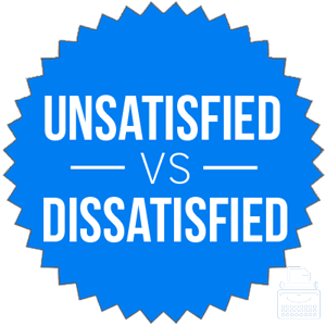unsatisfied versus dissatisfied