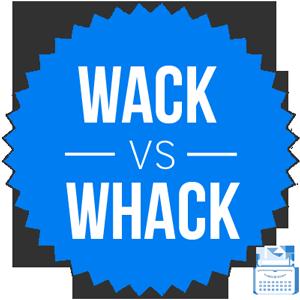 wack versus whack