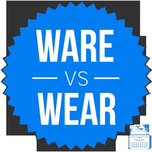 ware versus wear
