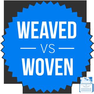 weaved versus woven