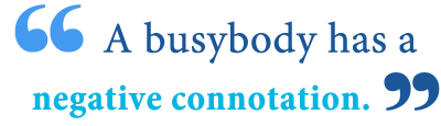 What Does Busybody Mean? - Writing Explained
