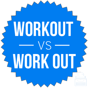 workout versus work out